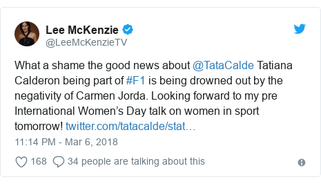 Twitter post by @LeeMcKenzieTV: What a shame the good news about @TataCalde Tatiana Calderon being part of #F1 is being drowned out by the negativity of Carmen Jorda. Looking forward to my pre International Women's Day talk on women in sport tomorrow!