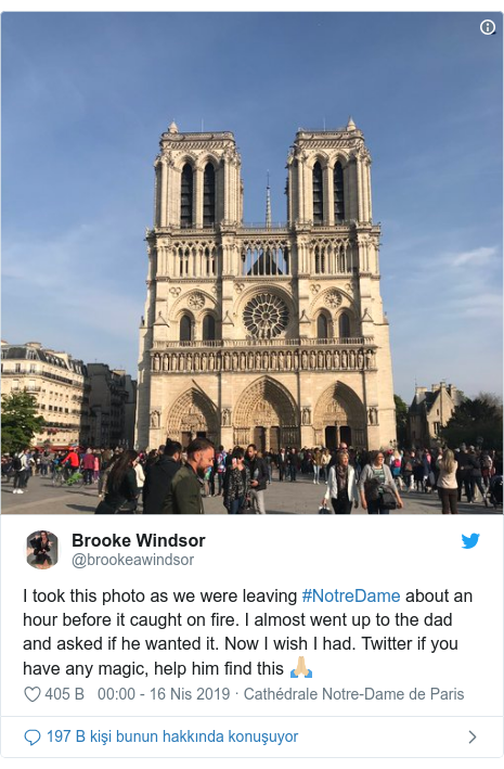 @brookeawindsor tarafından yapılan Twitter paylaşımı: I took this photo as we were leaving #NotreDame about an hour before it caught on fire. I almost went up to the dad and asked if he wanted it. Now I wish I had. Twitter if you have any magic, help him find this 🙏🏼
