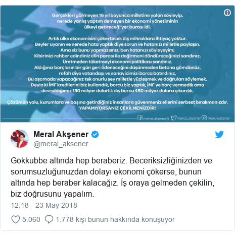 @meral_aksener tarafından yapılan Twitter paylaşımı: Gökkubbe altında hep beraberiz. Beceriksizliğinizden ve sorumsuzluğunuzdan dolayı ekonomi çökerse, bunun altında hep beraber kalacağız. İş oraya gelmeden çekilin, biz doğrusunu yapalım.