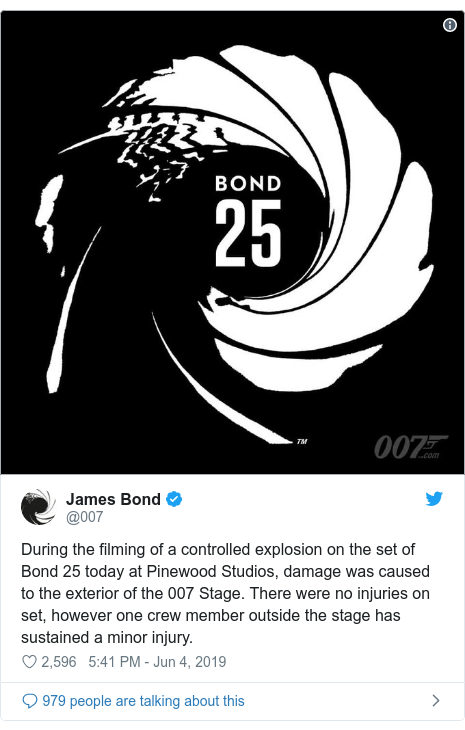 Twitter post by @007: During the filming of a controlled explosion on the set of Bond 25 today at Pinewood Studios, damage was caused to the exterior of the 007 Stage. There were no injuries on set, however one crew member outside the stage has sustained a minor injury.