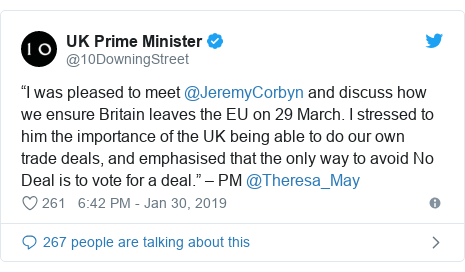 """Twitter post by @10DowningStreet: """"I was pleased to meet @JeremyCorbyn and discuss how we ensure Britain leaves the EU on 29 March. I stressed to him the importance of the UK being able to do our own trade deals, and emphasised that the only way to avoid No Deal is to vote for a deal."""" – PM @Theresa_May"""
