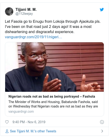 Twitter post by @112teejay: Let Fasola go to Enugu from Lokoja through Ajaokuta pls. I've been on that road just 2 days ago! It was a most disheartening and disgraceful experience.