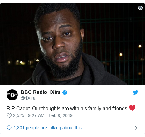 Twitter post by @1Xtra: RIP Cadet. Our thoughts are with his family and friends ❤️