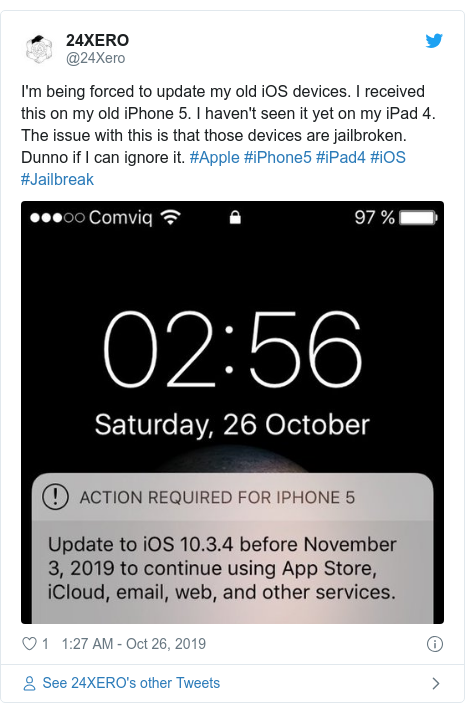 Twitter post by @24Xero: I'm being forced to update my old iOS devices. I received this on my old iPhone 5. I haven't seen it yet on my iPad 4. The issue with this is that those devices are jailbroken. Dunno if I can ignore it. #Apple #iPhone5 #iPad4 #iOS #Jailbreak