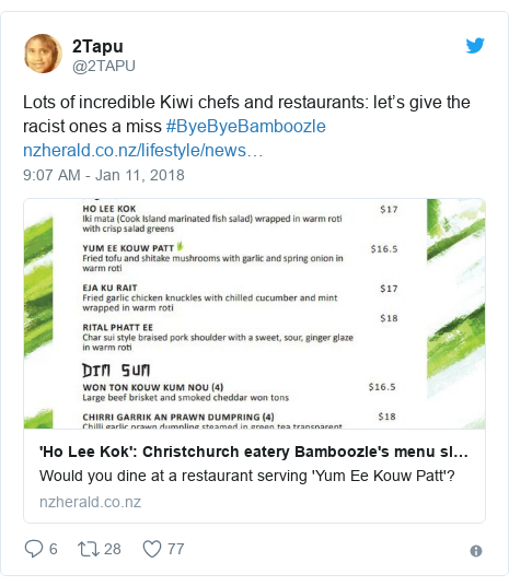 Twitter post by @2TAPU: Lots of incredible Kiwi chefs and restaurants  let's give the racist ones a miss #ByeByeBamboozle