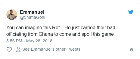 Twitter post by @3mmaGoni: You can imagine this Ref... He just carried their bad officiating from Ghana to come and spoil this game