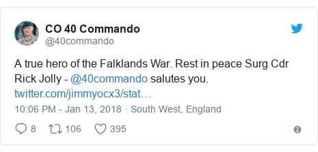 Twitter post by @40commando: A true hero of the Falklands War. Rest in peace Surg Cdr Rick Jolly - @40commando salutes you.