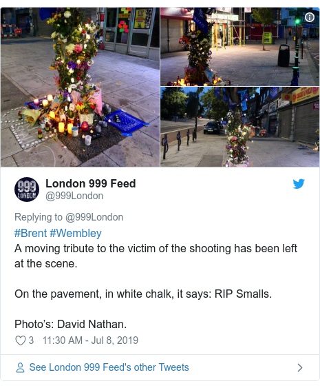 Twitter post by @999London: #Brent #WembleyA moving tribute to the victim of the shooting has been left at the scene. On the pavement, in white chalk, it says  RIP Smalls. Photo's  David Nathan.