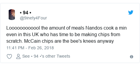 Twitter post by @9inety4Four: Loooooooooool the amount of meals Nandos cook a min even in this UK who has time to be making chips from scratch. McCain chips are the bee's knees anyway