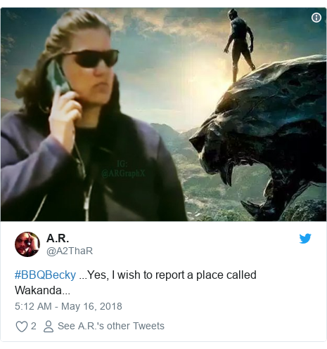 Twitter post by @A2ThaR: #BBQBecky ...Yes, I wish to report a place called Wakanda...