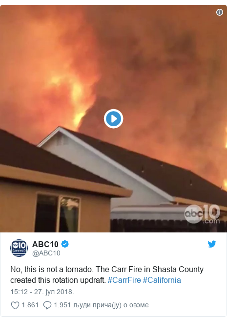 Twitter post by @ABC10: No, this is not a tornado. The Carr Fire in Shasta County created this rotation updraft. #CarrFire #California