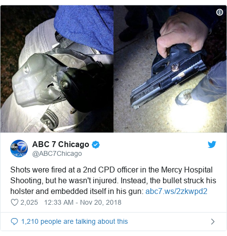 Twitter post by @ABC7Chicago: Shots were fired at a 2nd CPD officer in the Mercy Hospital Shooting, but he wasn't injured. Instead, the bullet struck his holster and embedded itself in his gun