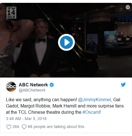 Twitter post by @ABCNetwork: Like we said, anything can happen! @JimmyKimmel, Gal Gadot, Margot Robbie, Mark Hamill and more surprise fans at the TCL Chinese theatre during the #Oscars!