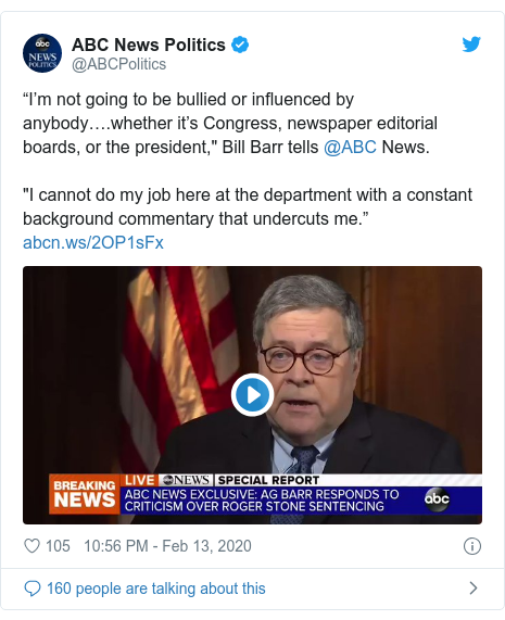 """Twitter post by @ABCPolitics: """"I'm not going to be bullied or influenced by anybody….whether it's Congress, newspaper editorial boards, or the president,"""" Bill Barr tells @ABC News.""""I cannot do my job here at the department with a constant background commentary that undercuts me."""""""
