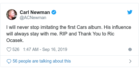 Twitter post by @ACNewman: I will never stop imitating the first Cars album. His influence will always stay with me. RIP and Thank You to Ric Ocasek.