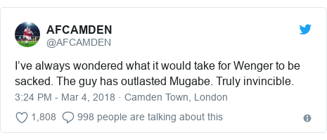 Twitter post by @AFCAMDEN: I've always wondered what it would take for Wenger to be sacked. The guy has outlasted Mugabe. Truly invincible.