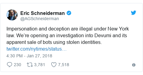 Twitter post by @AGSchneiderman: Impersonation and deception are illegal under New York law. We're opening an investigation into Devumi and its apparent sale of bots using stolen identities.
