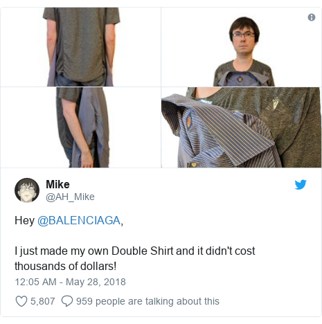 Ujumbe wa Twitter wa @AH_Mike: Hey @BALENCIAGA,I just made my own Double Shirt and it didn't cost thousands of dollars!