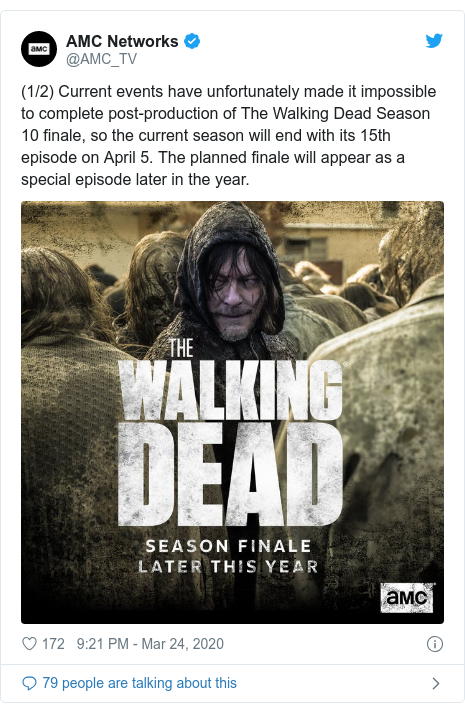 Twitter post by @AMC_TV: (1/2) Current events have unfortunately made it impossible to complete post-production of The Walking Dead Season 10 finale, so the current season will end with its 15th episode on April 5. The planned finale will appear as a special episode later in the year.