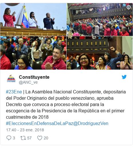 Publicación de Twitter por @ANC_ve: #23Ene | La Asamblea Nacional Constituyente, depositaria del Poder Originario del pueblo venezolano, aprueba Decreto que convoca a proceso electoral para la escogencia de la Presidencia de la República en el primer cuatrimestre de 2018 #EleccionesEnDefensaDeLaPaz@DrodriguezVen