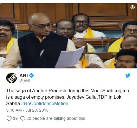 Twitter post by @ANI: The saga of Andhra Pradesh during this Modi-Shah regime is a saga of empty promises  Jayadev Galla,TDP in Lok Sabha #NoConfidenceMotion