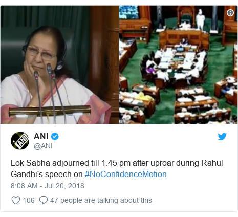 Twitter post by @ANI: Lok Sabha adjourned till 1.45 pm after uproar during Rahul Gandhi's speech on #NoConfidenceMotion