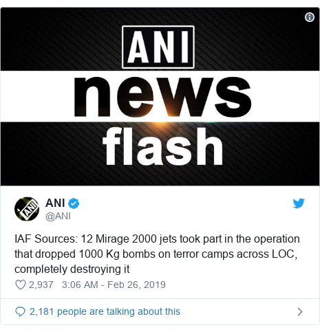 Twitter post by @ANI: IAF Sources  12 Mirage 2000 jets took part in the operation that dropped 1000 Kg bombs on terror camps across LOC, completely destroying it