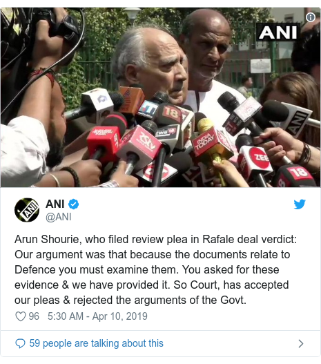 Twitter post by @ANI: Arun Shourie, who filed review plea in Rafale deal verdict  Our argument was that because the documents relate to Defence you must examine them. You asked for these evidence & we have provided it. So Court, has accepted our pleas & rejected the arguments of the Govt.