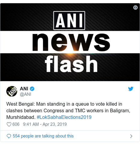 Twitter post by @ANI: West Bengal  Man standing in a queue to vote killed in clashes between Congress and TMC workers in Baligram, Murshidabad. #LokSabhaElections2019