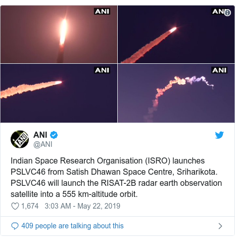 Twitter post by @ANI: Indian Space Research Organisation (ISRO) launches PSLVC46 from Satish Dhawan Space Centre, Sriharikota. PSLVC46 will launch the RISAT-2B radar earth observation satellite into a 555 km-altitude orbit.
