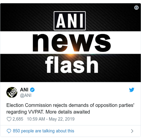 Twitter post by @ANI: Election Commission rejects demands of opposition parties' regarding VVPAT. More details awaited