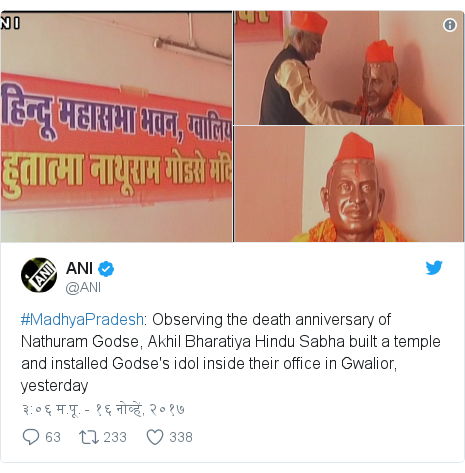 Twitter post by @ANI: #MadhyaPradesh  Observing the death anniversary of Nathuram Godse, Akhil Bharatiya Hindu Sabha built a temple and installed Godse's idol inside their office in Gwalior, yesterday