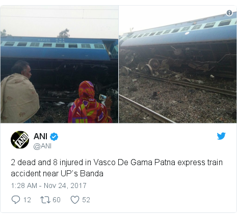 Twitter post by @ANI: 2 dead and 8 injured in Vasco De Gama Patna express train accident near UP's Banda