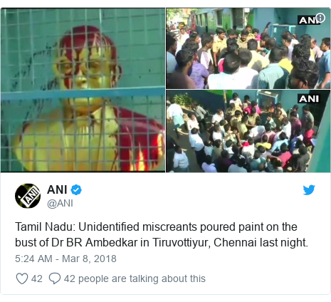 Twitter post by @ANI: Tamil Nadu  Unidentified miscreants poured paint on the bust of Dr BR Ambedkar in Tiruvottiyur, Chennai last night.