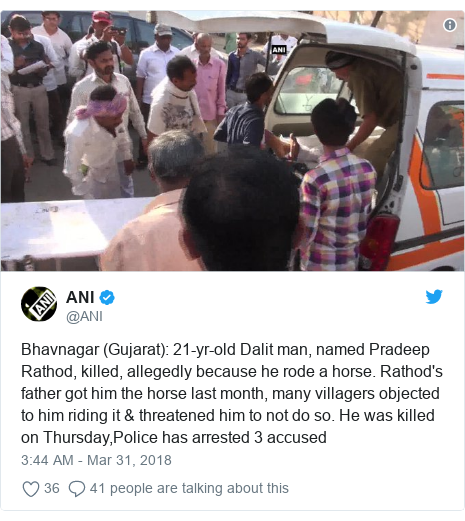 Twitter post by @ANI: Bhavnagar (Gujarat)  21-yr-old Dalit man, named Pradeep Rathod, killed, allegedly because he rode a horse. Rathod's father got him the horse last month, many villagers objected to him riding it & threatened him to not do so. He was killed on Thursday,Police has arrested 3 accused