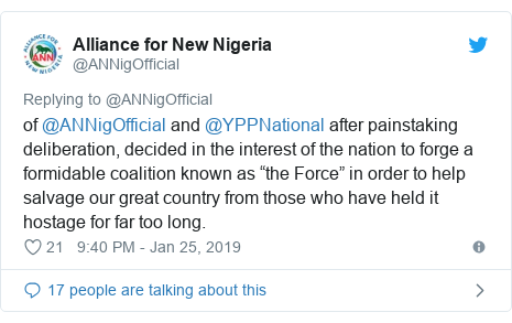 "Twitter post by @ANNigOfficial: of @ANNigOfficial and @YPPNational after painstaking deliberation, decided in the interest of the nation to forge a formidable coalition known as ""the Force"" in order to help salvage our great country from those who have held it hostage for far too long."