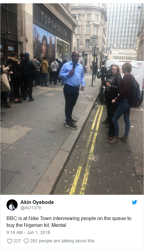Twitter post by @AO1379: BBC is at Nike Town interviewing people on the queue to buy the Nigerian kit. Mental