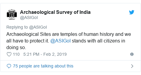Twitter post by @ASIGoI: Archaeological Sites are temples of human history and we all have to protect it. @ASIGoI stands with all citizens in doing so.