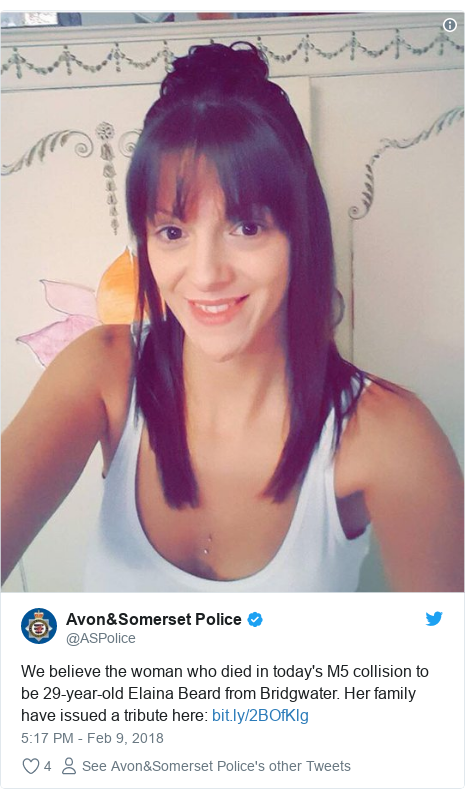 Twitter post by @ASPolice: We believe the woman who died in today's M5 collision to be 29-year-old Elaina Beard from Bridgwater. Her family have issued a tribute here