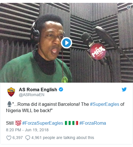 """Twitter post by @ASRomaEN: 🎙️""""...Roma did it against Barcelona! The #SuperEagles of Nigeria WILL be back!""""Still 💯 #ForzaSuperEagles 🇳🇬 🇮🇹 #ForzaRoma"""