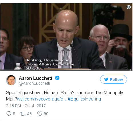 Twitter post by @AaronLucchetti: Special guest over Richard Smith's shoulder. The Monopoly Man?https //t.co/nErGSTZYZK#EquifaxHearing pic.twitter.com/wq4zcEjxJK