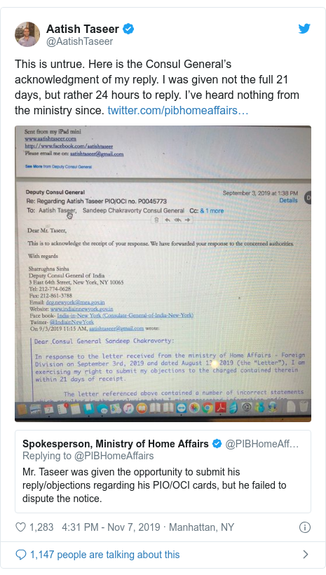 Twitter post by @AatishTaseer: This is untrue. Here is the Consul General's acknowledgment of my reply. I was given not the full 21 days, but rather 24 hours to reply. I've heard nothing from the ministry since.