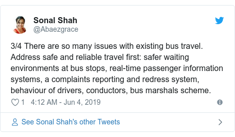 Twitter post by @Abaezgrace: 3/4 There are so many issues with existing bus travel. Address safe and reliable travel first  safer waiting environments at bus stops, real-time passenger information systems, a complaints reporting and redress system, behaviour of drivers, conductors, bus marshals scheme.