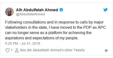Twitter wallafa daga @AbdulfataAhmed: Following consultations and in response to calls by major stakeholders in the state, I have moved to the PDP as APC can no longer serve as a platform for achieving the aspirations and expectations of my people.