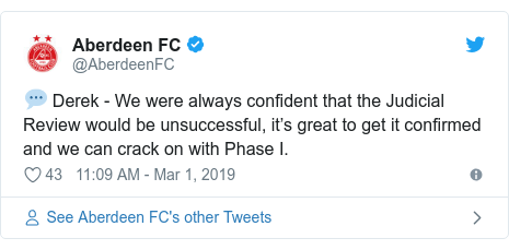 Twitter post by @AberdeenFC: 💬 Derek - We were always confident that the Judicial Review would be unsuccessful, it's great to get it confirmed and we can crack on with Phase I.