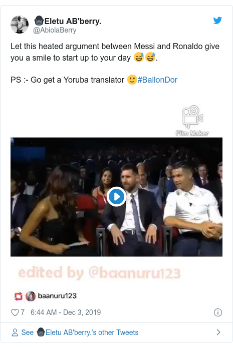 Twitter post by @AbiolaBerry: Let this heated argument between Messi and Ronaldo give you a smile to start up to your day 😅😅.PS  - Go get a Yoruba translator 🙂#BallonDor