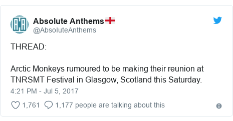 Twitter post by @AbsoIuteAnthems: THREAD Arctic Monkeys rumoured to be making their reunion at TNRSMT Festival in Glasgow, Scotland this Saturday.