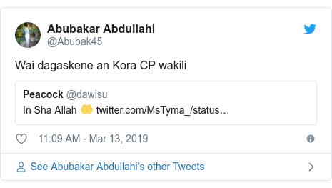 Twitter wallafa daga @Abubak45: Wai dagaskene an Kora CP wakili