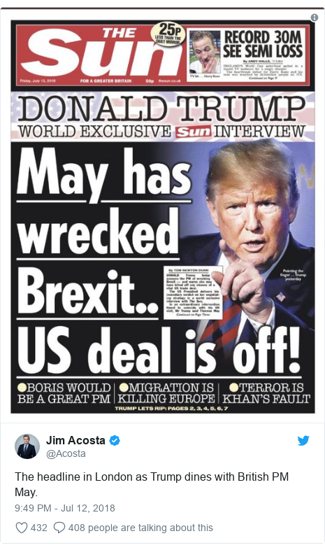 Twitter post by @Acosta: The headline in London as Trump dines with British PM May.
