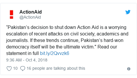"""Twitter post by @ActionAid: """"Pakistan's decision to shut down Action Aid is a worrying escalation of recent attacks on civil society, academics and journalists. If these trends continue, Pakistan's hard-won democracy itself will be the ultimate victim."""" Read our statement in full"""
